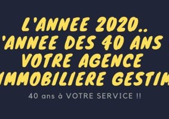 En 2020, L'agence GESTIM va fêter ses 40 ans d'existence !!